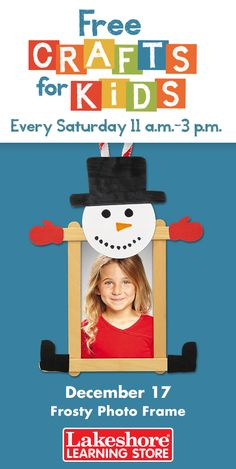 Join us Saturday, December 17 from 11 a.m. - 3 p.m. at any Lakeshore Learning Store for #FreeCraftsForKids! Kids will build a craft stick snowman that holds your favorite snapshots!