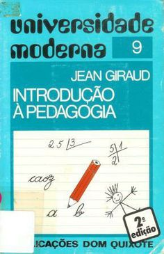 Introdução à pedagogia / Jean Giraud ; traduzido do francês por Maria José Miranda
