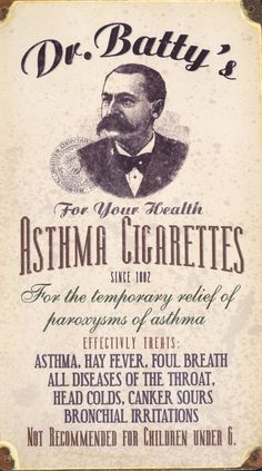 Dr. Batty's, ca 1890 - Tobacco was long thought to hold medicinal properties, though the opposite is now known to be true.