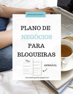 Plano de negócios para blogueiras que desejam profissionalizar o seu trabalho e conquistar mais leitores e parceiros. Baixe e depois imprima!