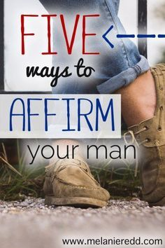 """What can a woman say to the man in her life to make him feel GREAT? Are there some awesome words and phrases she can use? Here are 5 very wise words from the best man in my life. I think you'll be able to easily use these AND enjoy the free """"Affirm That Man Cheat Sheet"""" I've created just for you!"""