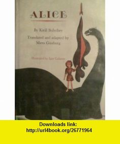 Alice Some Incidents In The Life Of A Little Girl Twenty First Century Recorded By Her Father On Eve Day School 9780027365207