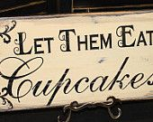 Let Them Eat CUPCAKES Sign/Photo Prop/U Choose Colors/Great Shower Gift/Brown/Rustic