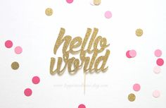 Hello World Cake Topper, Gold Glittery Cursive (cute party supplies, baby shower, simple decorations)