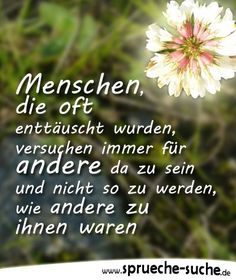Sprüche zum Nachdenken – Menschen, die oft enttäuscht wurden… People who are often disappointed always try to be there for others and not to become as others were to them Happy Sunday Quotes, Happy Life Quotes, Positive Quotes For Life, Life Quotes To Live By, Funny Quotes About Life, Inspiring Quotes About Life, Sad Quotes, Life Quotes Inspirational Motivation, Inspirational Quotes For Kids