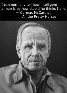"""I'm not interested in writing short stories.""--Cormac McCarthy Image by Andrew Tift. Writers And Poets, Writers Write, Best Quotes From Books, Book Quotes, Quotable Quotes, Funny Quotes, Good Books, My Books, Descriptive Words"