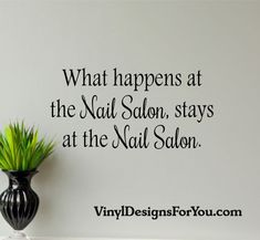 Hey, I found this really awesome Etsy listing at https://www.etsy.com/listing/291023349/what-happens-at-the-nail-salon-stays-at