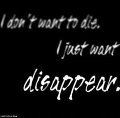 Disappear depressed disappear sad sad quote sad quotes