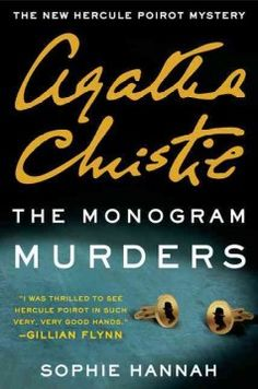 The monogram murders by Sophie Hannah.  Click the cover image to check out or request the mystery kindle