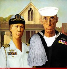 American Gothic, US Navy-style. I have seriously worked with Sailors who looked just like this! American Gothic Painting, American Gothic House, Grant Wood American Gothic, American Gothic Parody, American Art, Navy Mom, Us Navy, Navy Life, Iowa