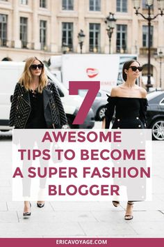 Want to start a fashion blog? Here are 7 awesome tips to help you become a super fashion blogger that gets to make money by wearing clothes. Awesome!