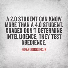 grades don't measure intelligence, they measure obedience - Google Search