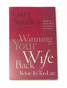 Winning Your Wife Back Before It's Too Late by Gary Smalley  | eBay