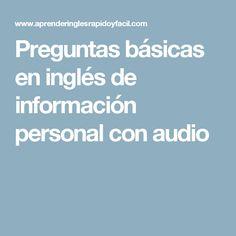 Preguntas básicas en inglés de información personal con audio English Course, English Class, English Grammar, Learn English, Listening English, Learning Spanish, Audio, Language, 3d Printing