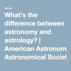 What's the difference between astronomy and astrology? | American Astronomical Society
