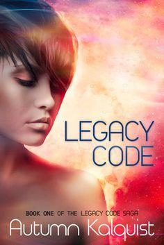 New YA Books : Autumn Kalquist - Legacy Code Saga Series