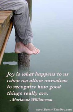 Joy is what happens to us when we allow ourselves to recognize how good things really are. #joy #quotes