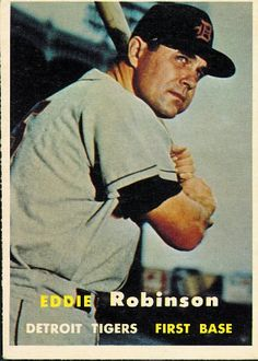 Eddie Robinson 1957 First Base - Detroit Tigers  Card Number: 238