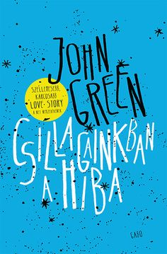 Csillagainkban a hiba by John Green - Books Search Engine Divergent Funny, Divergent Quotes, Tfios, White Books, Red Books, Augustus Waters, Love Book, This Book, John Green Books