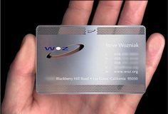 Great business card designed for Steve Wozniak (co-founder of Apple Computers). Steve Wozniak: My card is made of stainless steel . Cheap Business Cards, Plastic Business Cards, Metal Business Cards, Business Card Design, Creative Business, Steve Wozniak, Design Company Names, Free Printable Business Cards, Transparent Business Cards