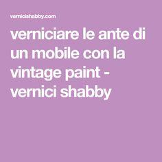 verniciare le ante di un mobile con la vintage paint - vernici shabby