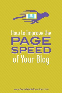 Is your blog slow to load? Wondering if your site's speed is affecting search traffic? In this article, you'll discover how to assess and improve the page speed and mobile-friendliness of your site. #SocialMediaExaminer #Blogging #BloggingTips #SocialMedia