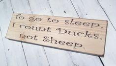 "Ducks nursery theme, Rustic Nursery decor, baby boy  - ""To Go To Sleep, I Count Ducks, Not Sheep"" -chocolate lettering on rustic pine on Etsy, $26.00"
