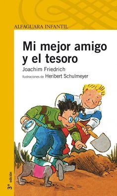 Mi mejor amigo y el tesoro. Friedrich, Joachim. Ed. Alfaguara. 1º - 2º de primaria. Tema: Aventuras. Amistad. 45 pág. 20 ejemplares.