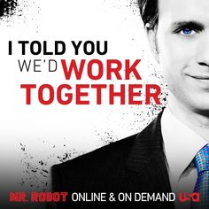 <I told you we'd work together> <Tyrell Wellick> <Mr. Robot>