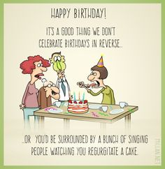 Send This Funny Reverse Birthday ECard To Friends And Family Totally Free