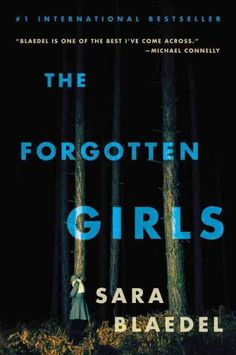 The Forgotten Girls by Sara Blaedel - After the discovery of a body in the forest, the new director of the Danish Missing Persons Department recognizes the dead woman as a child inmate at a state mental institution and uncovers links to her own past during the investigation.
