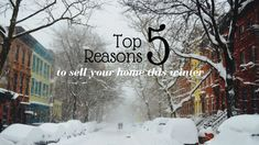 You can sell a home in the winter.