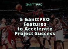 How can Gantt chart help to manage your project? How to set up goals with a Gantt chart? 5 GanttPRO features to lead your project to success: