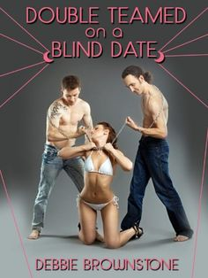 Double Teamed On A Blind Date A Mmf Menage Erotica Story Blind Date