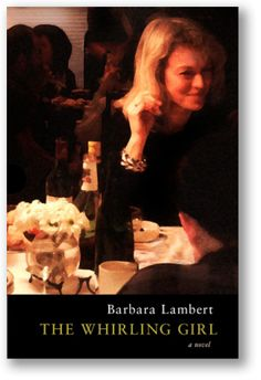 The Whirling Girl by Barbara Lambert. February/March 2012.