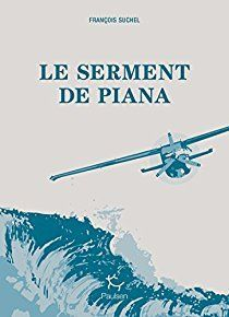 """Un livre coup de coeur : """"Le serment de Piana"""" de François Suchel..."""