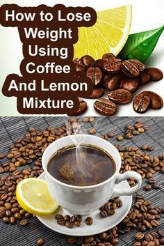 Coffee Lemon Mixture to Lose Fat and Weight