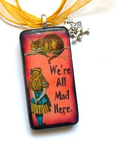 Were all Mad Here Altered Domino Pendant by DominoDivine on Etsy