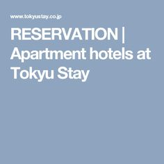 RESERVATION | Apartment hotels at Tokyu Stay
