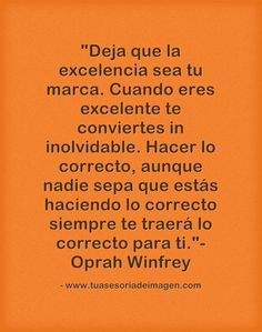 """Deja que la excelencia sea tu marca.""- Oprah Winfrey #cita"