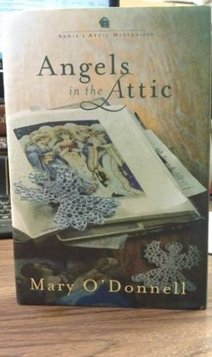 Angels in the Attic by Mary O'Donnell,