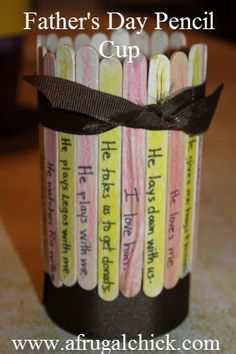 Fathers Day Craft: Pen/Pencil Cup Holder. Would be great when the girls are older, have alternating colors for them.