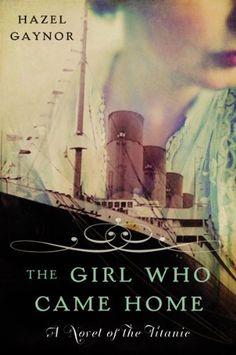 The Girl Who Came Home: A Novel of the Titanic (P.S.) by Hazel Gaynor, http://www.amazon.com/dp/B00FDRUZFK/ref=cm_sw_r_pi_dp_TkSFtb0CAQ1C3