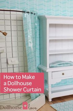 How to Make a Dollhouse Shower Curtain | Laminated fabric tutorial – Dollhouse Love
