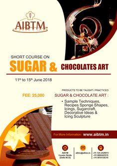 Join Short Course on Sugar & Chocolates Art starting from June at Greater Noida. Enroll now at aibtm Sample Recipe, Short Courses, Chocolate Art, Confectionery, Chocolates, Bakery, June, Sugar, Bakery Business