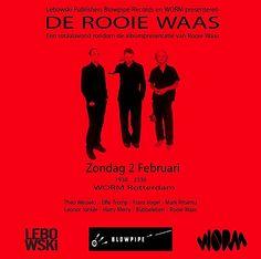 zondag 02/02/14 Worm http://weownrotterdam.nl/owned/item/de_rooie_waas/