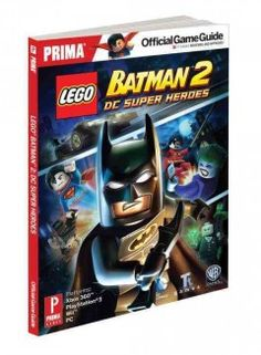 Lego Batman 2: DC Super Heroes: Prima Official Game Guide by Stephen Stratton - Provides complete character and vehicle descriptions with information on unlockable characters and hidden levels.