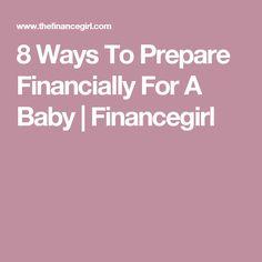 8 Ways To Prepare Financially For A Baby | Financegirl