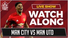 Manchester City vs Manchester United LIVE STREAM WATCHALONG