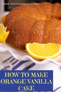 Learn How to make Orange Vanilla Cake with Assyrian Dishes! How To Make Orange, Learn To Cook, Grapefruit, Vanilla Cake, Food Videos, Dishes, Cakes, Cooking, Desserts